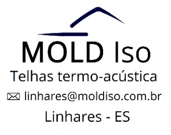 Mold Iso Linhares - Telha Termo-Acústica